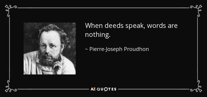 """When deeds speak, words are nothing"" – Proudhon [850×400]"