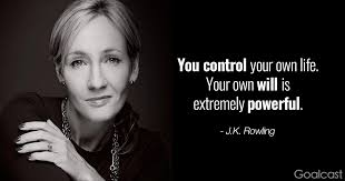 """You control your own life. Your own will is extremely powerful."" – J.K Rowling [560×420]"