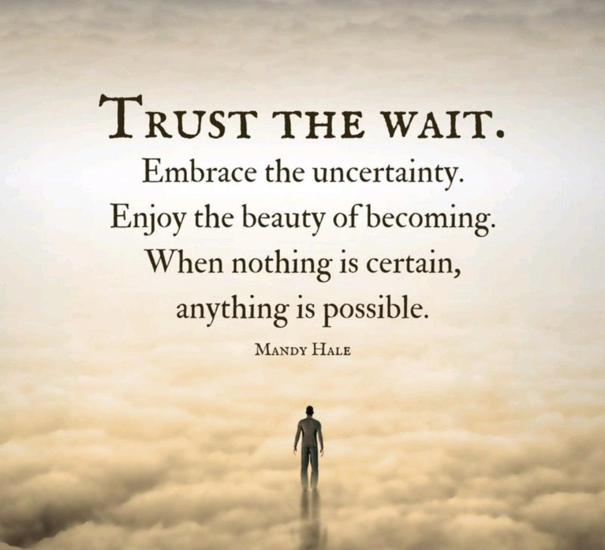 [Image] Trust the wait and enjoy the process along the way.