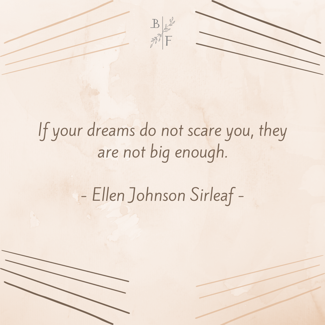 """""""If your dreams do not scare you, they are not big enough!"""" – Ellen Johnson Sirleaf [1080×1080]"""
