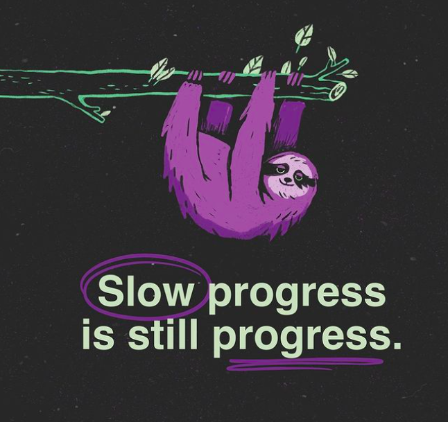 [Image] Remember that any amount of progress is still progress