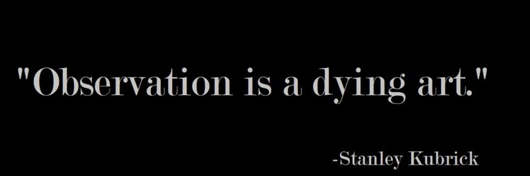 """""""Observation is a] dying art."""" https://inspirational.ly"""