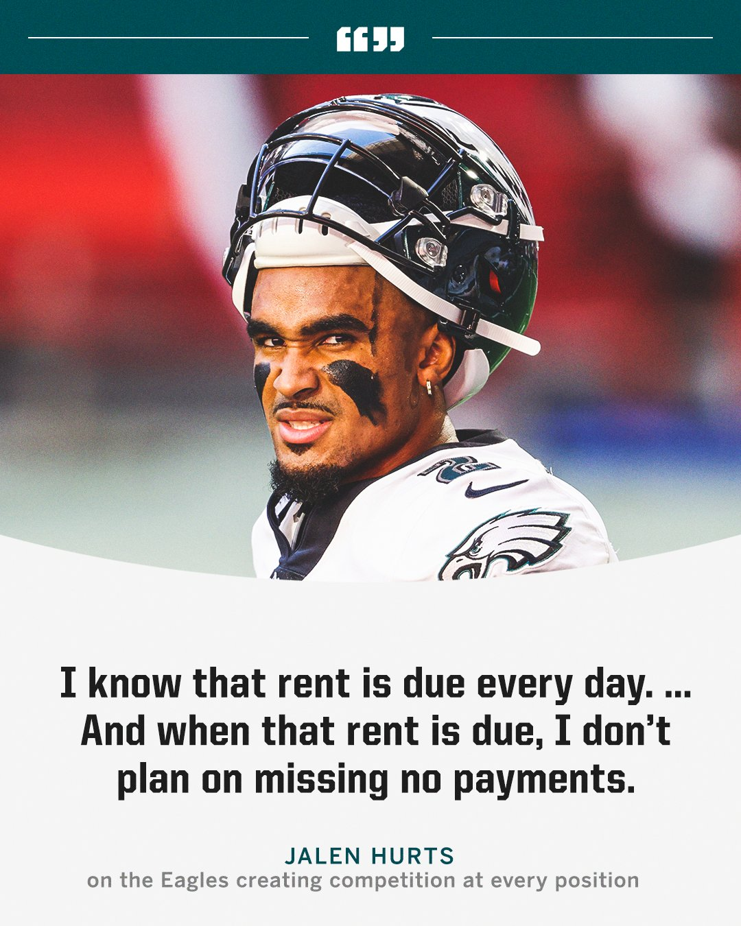 """""""I know that rent is due every day.. and when that rent is due, I don't plan on missing no payments."""" -Jalen Hurts [1080×1350]"""
