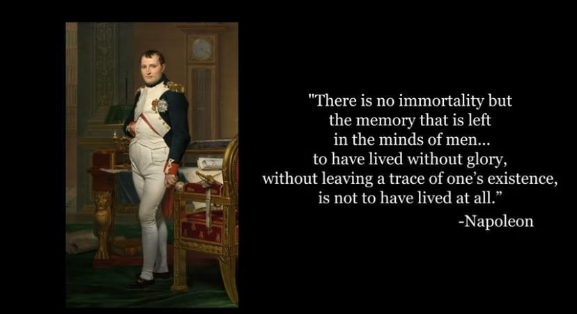"""""""There is no immortality…"""" Napoleon Bonaparte [828×451]"""