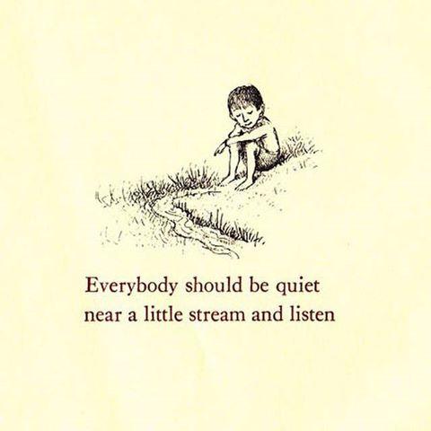 Everybody should be quiet near a little stream and listen -Ruth Krauss (1080 x 1080)