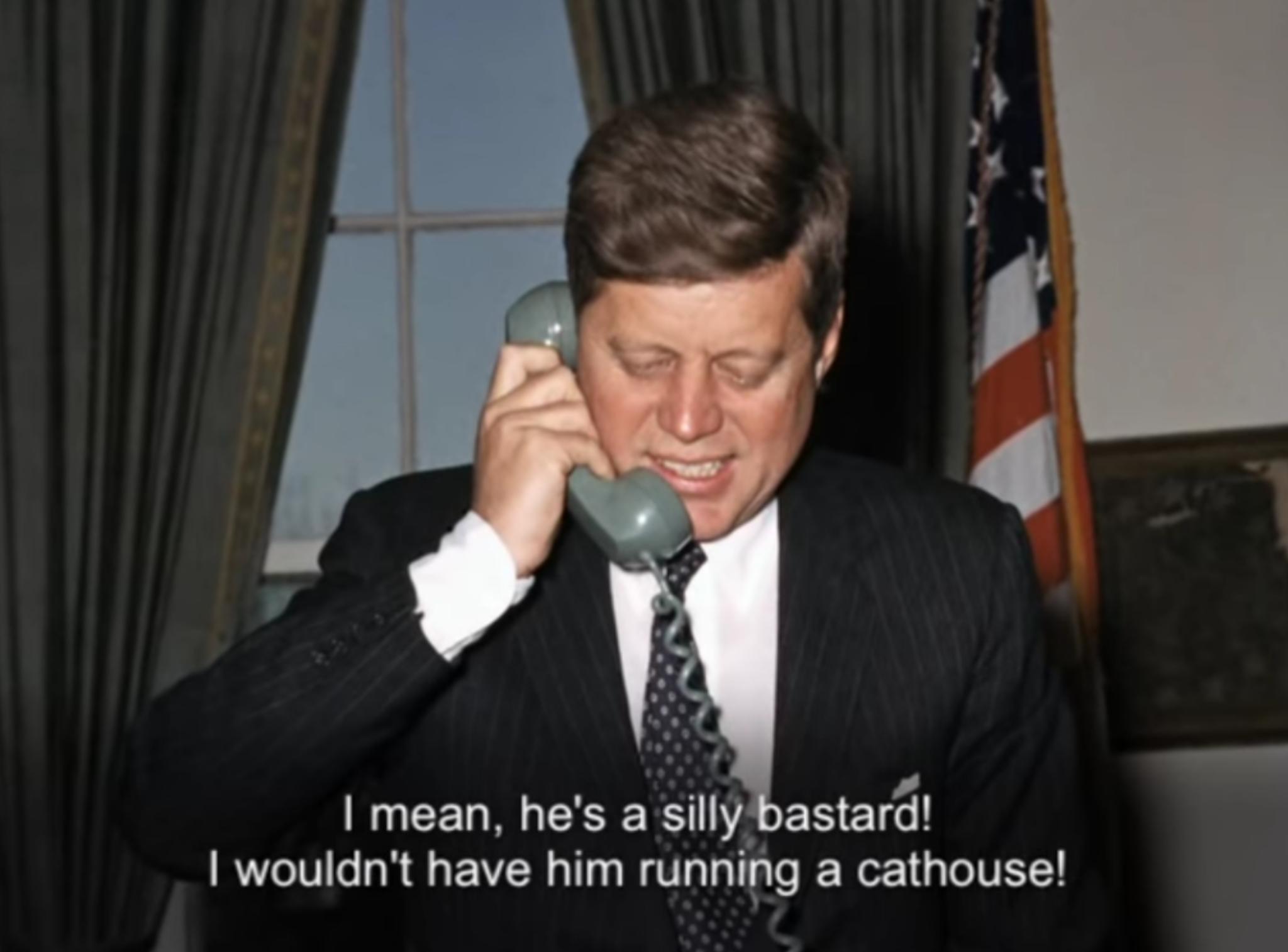 """He's a silly Bastard…"" – John Fitzgerald Kennedy [2048 x 1514]"