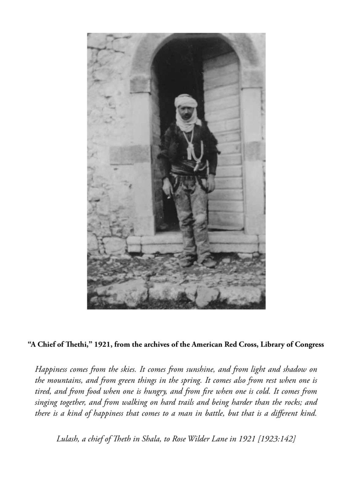 """""""…and there is a kind of happiness that comes to a man in battle, but that is a different kind."""", A Chief of Thethi [1921]"""
