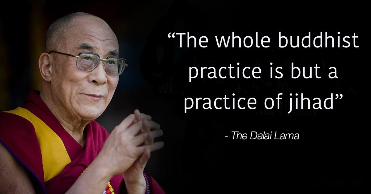 """""""The whole Buddhist practice is but a practice of jihad"""" – The Dalai Lama (1200×630)"""
