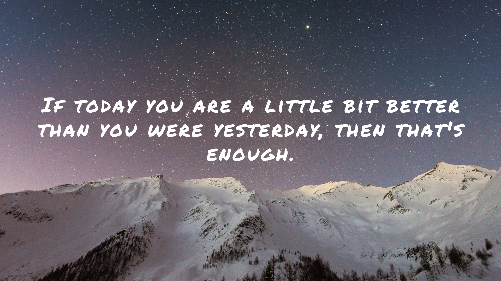 """""""If today you are a little bit better than you were yesterday, then that's enough."""" – David A. Bednar [1920×1080]"""