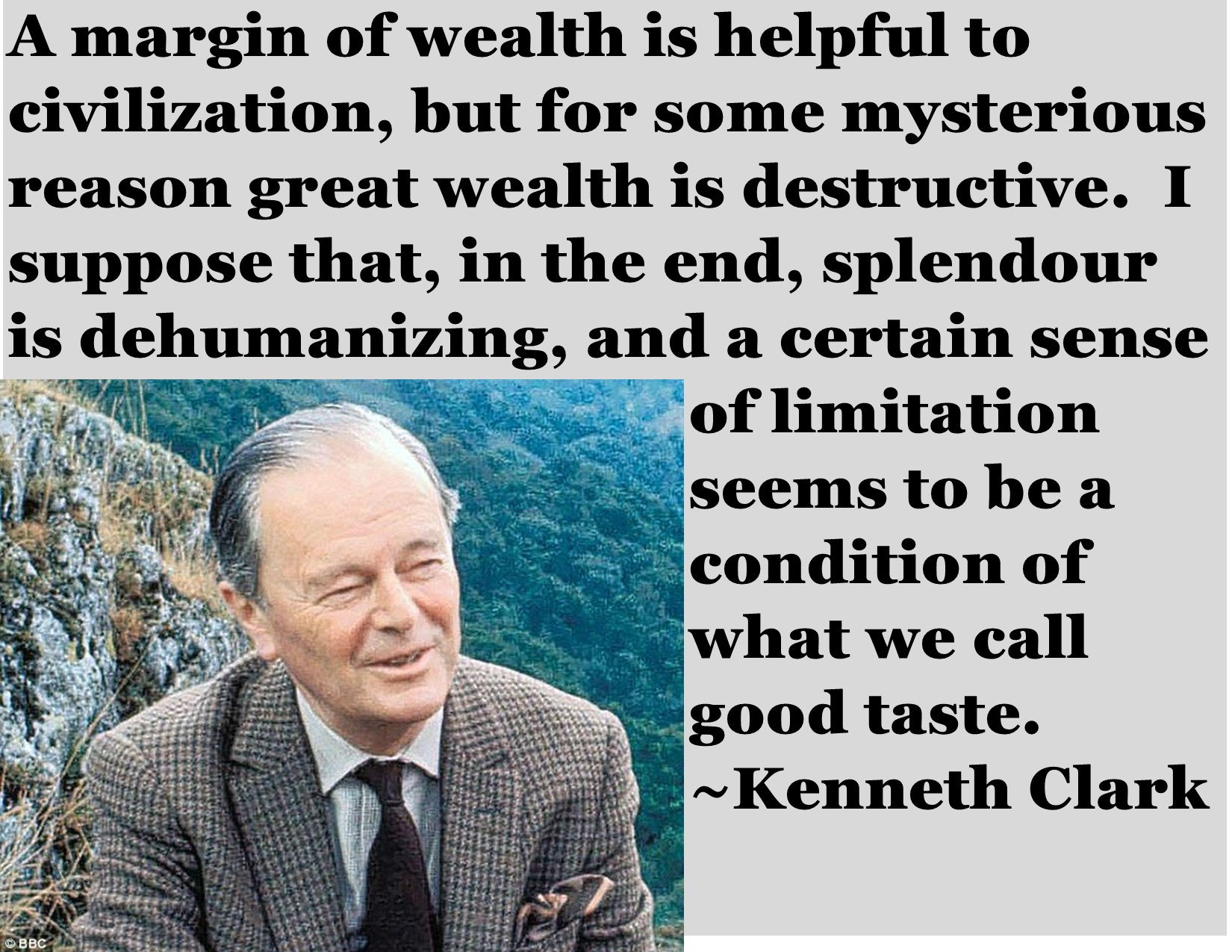 """""""A margin of wealth is helpful to civilization, but for some mysterious reason great wealth is destructive."""" ~Kenneth Clark [1650 x 1275] [OC]"""