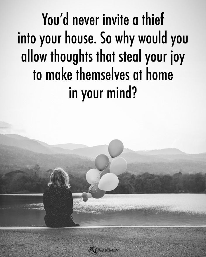 """[Image] """"You'd never invite a thief into your house. So why would you allow thoughts that steal your joy to make themselves at home in your mind?"""""""