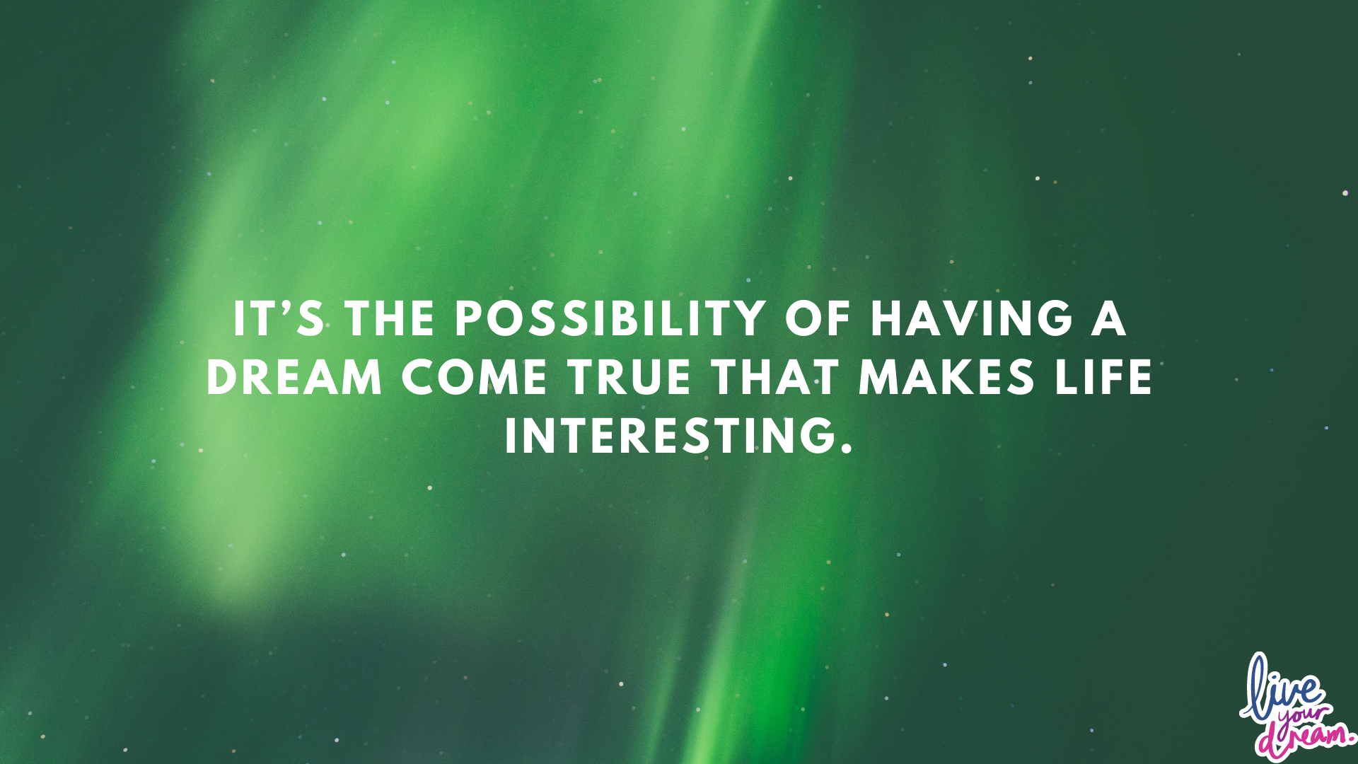 It's the possibility of having a dream come true that makes life interesting. – Paulo Coelho[1920×1080]