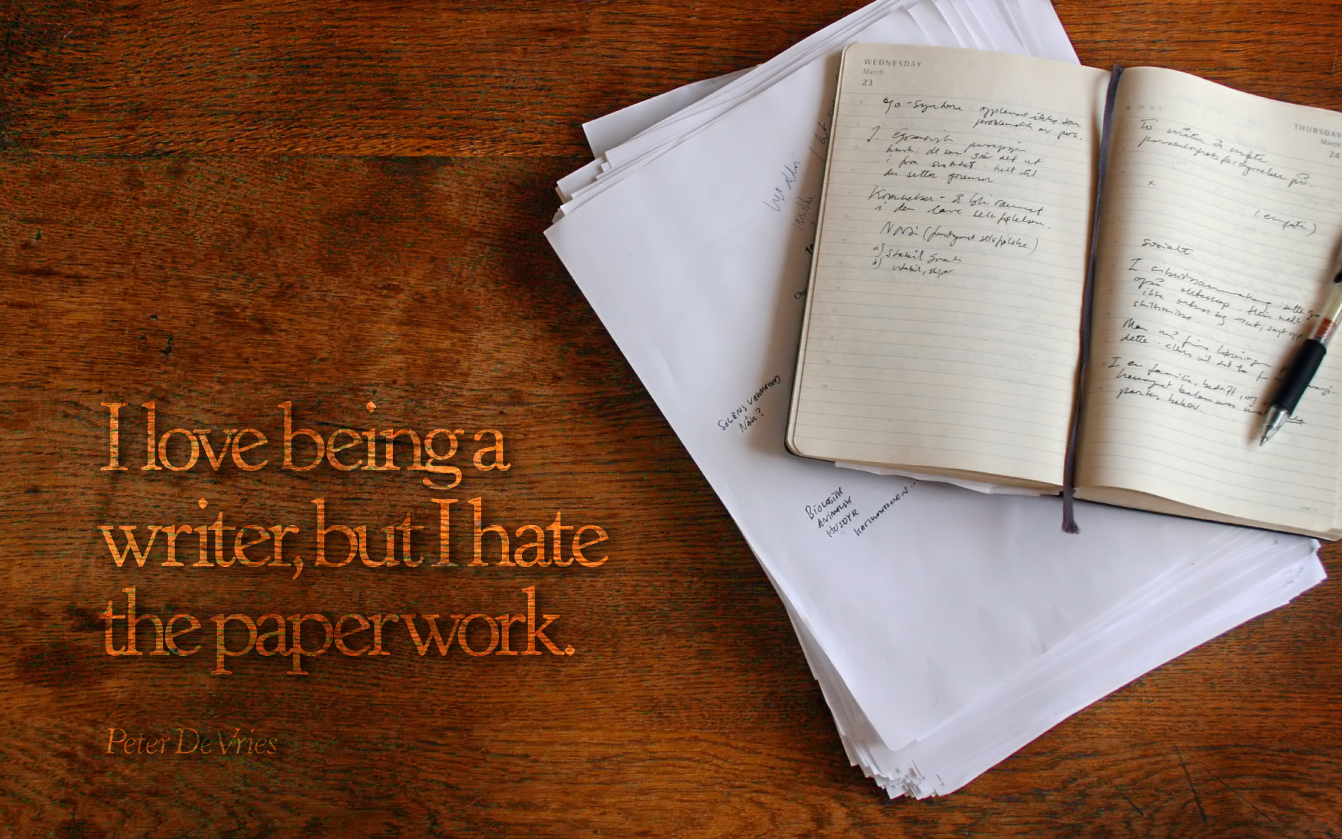 I love being a writer, but I hate the paperwork. — Peter De Vries [1920 x 1200]