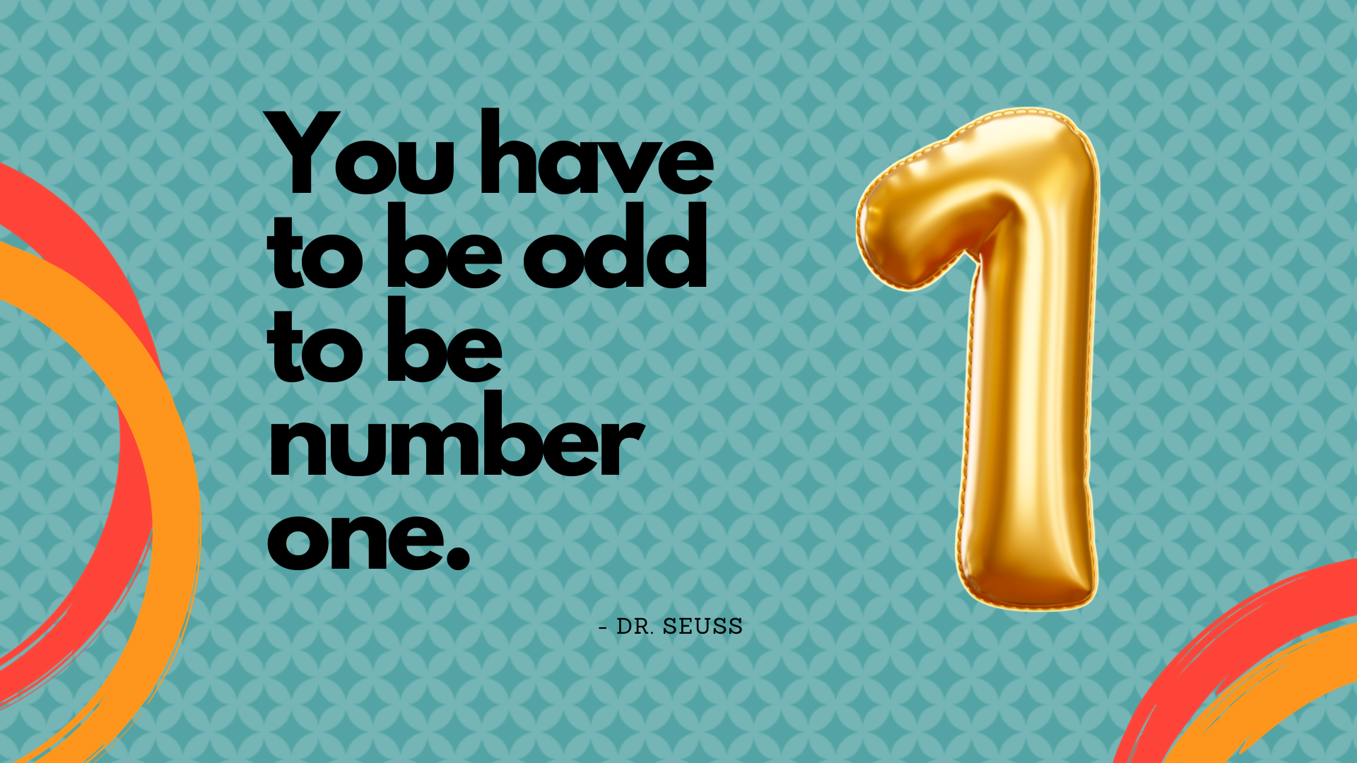 You have to be odd to be number one. – Dr. Seuss[1920×1080]