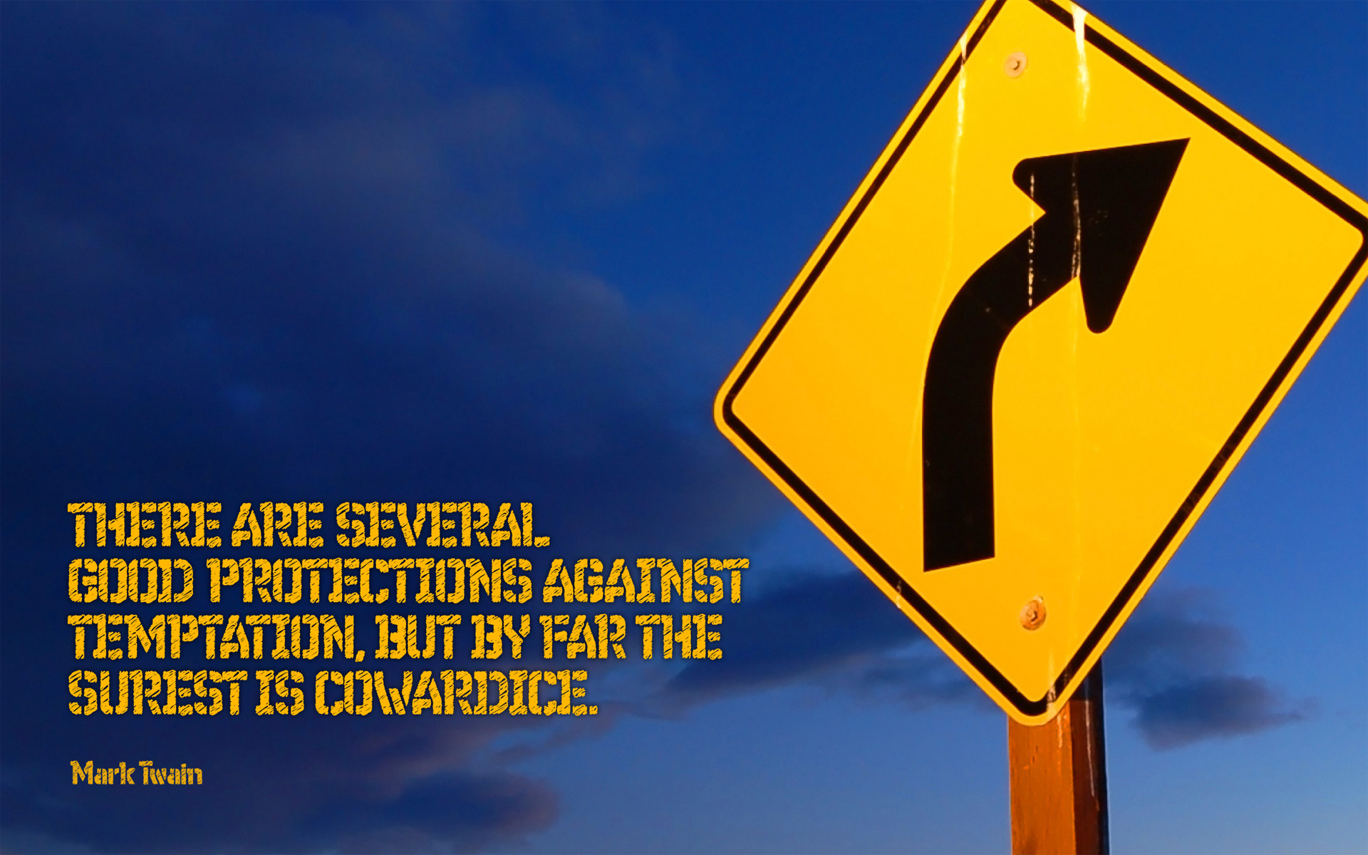 There are several good protections against temptation, but by far the surest is cowardice. — Mark Twain [1920×1200]