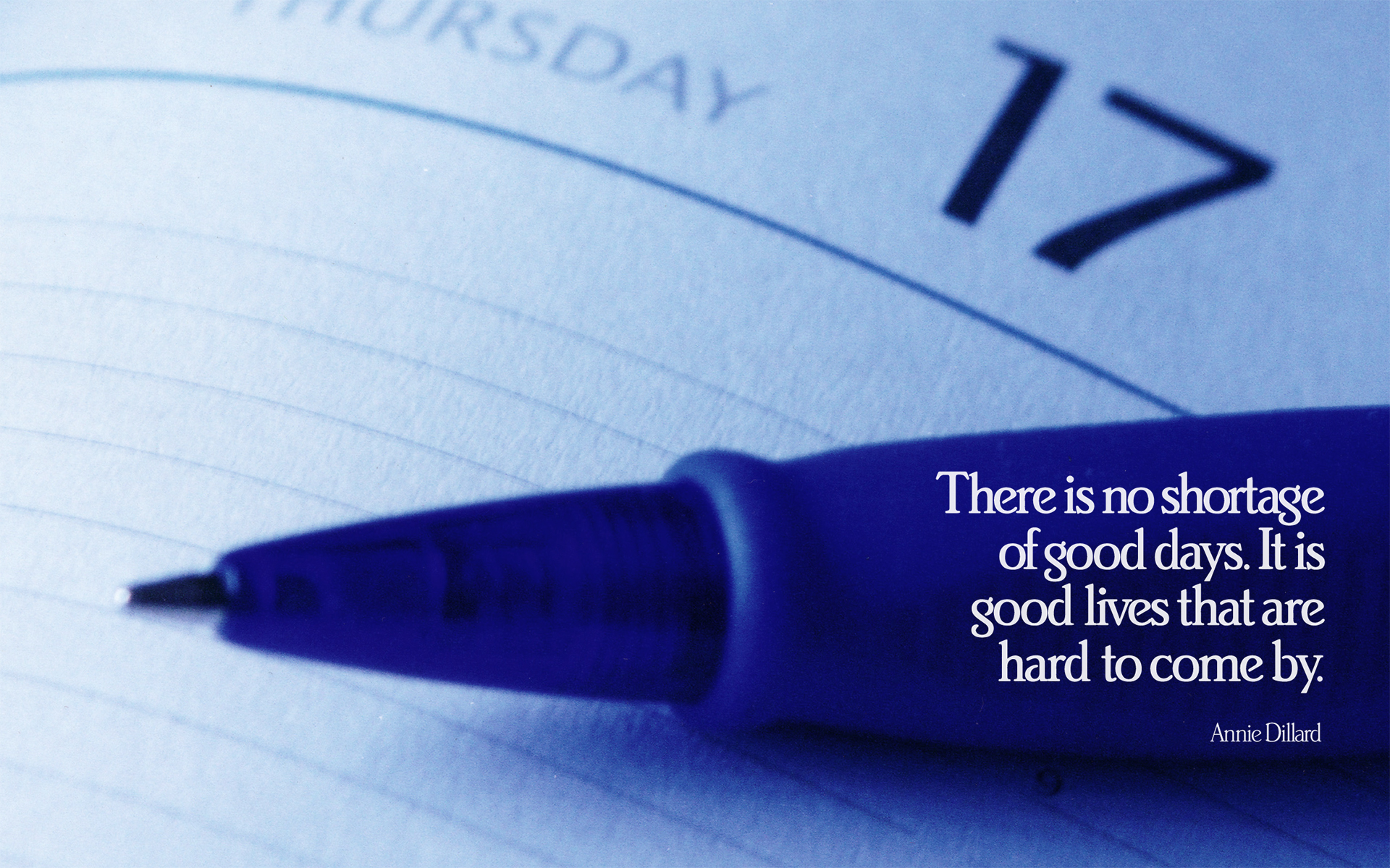 There is no shortage of good days. It is good lives that are hard to come by. https://inspirational.ly