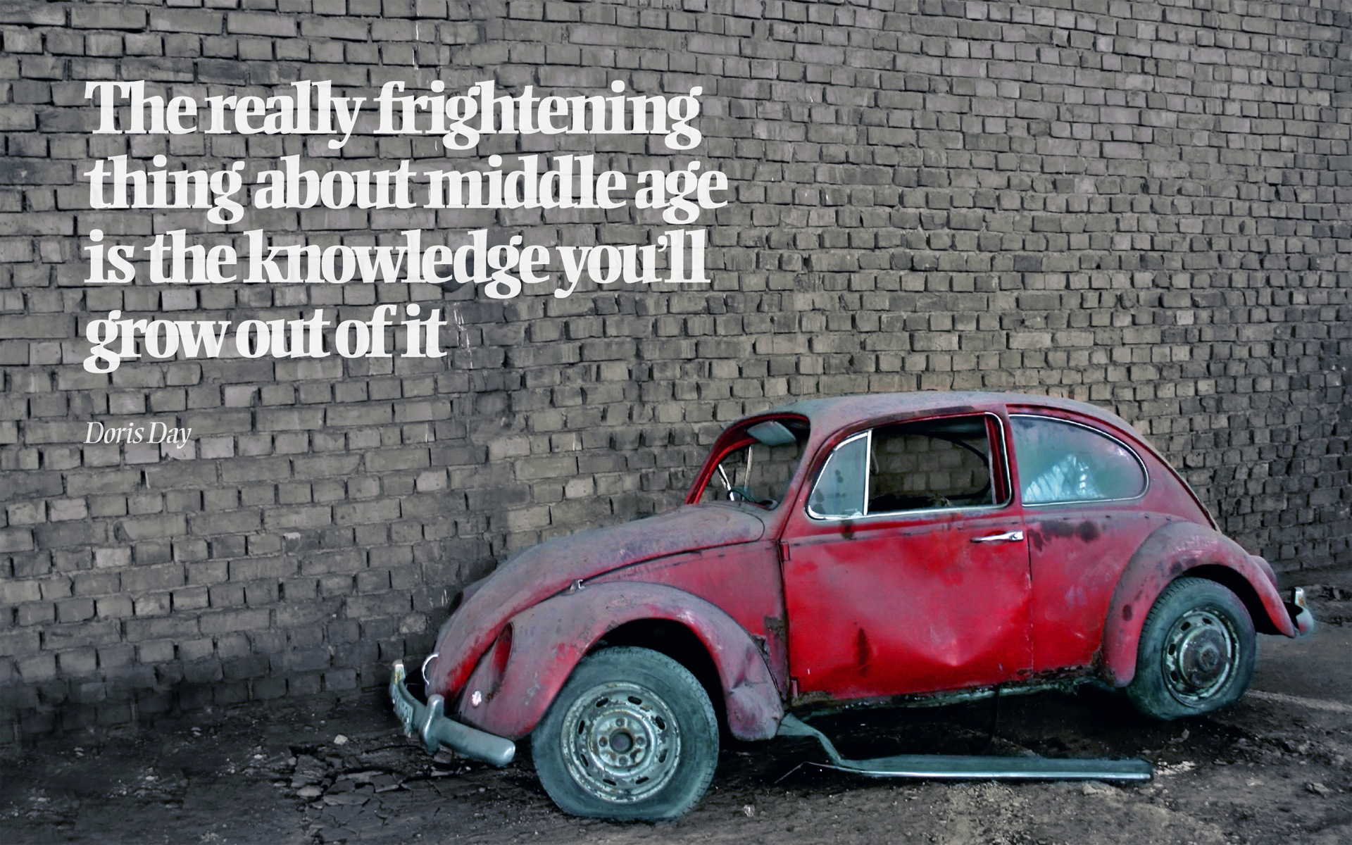 The really frightening thing about middle age is the knowledge you'll grow out of it. — Doris Day [1920×1200]