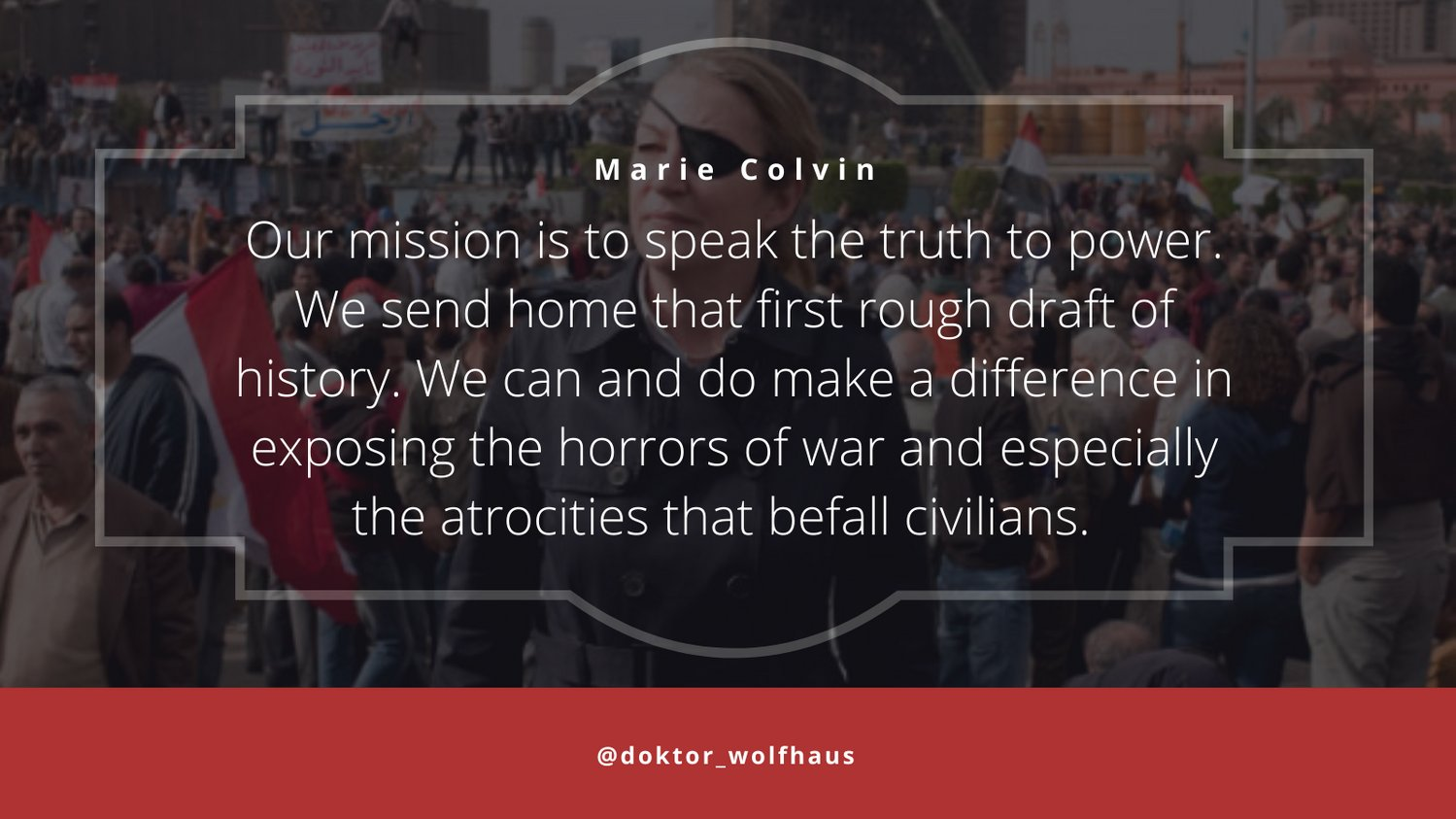 Our mission… Marie Colvin [OS][1499×843]