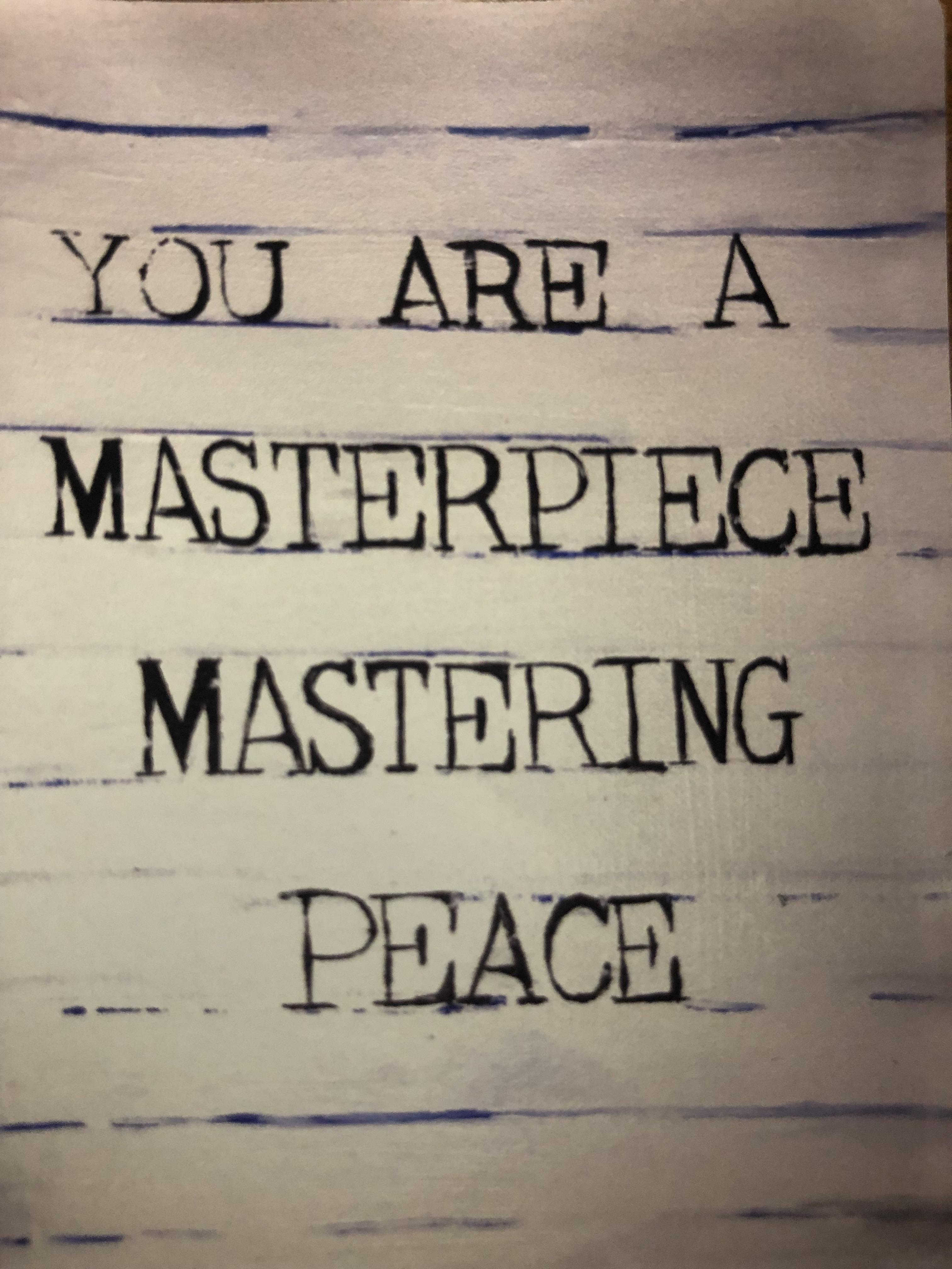 """""""You are a masterpiece mastering peace"""" [3024 x 4032]"""