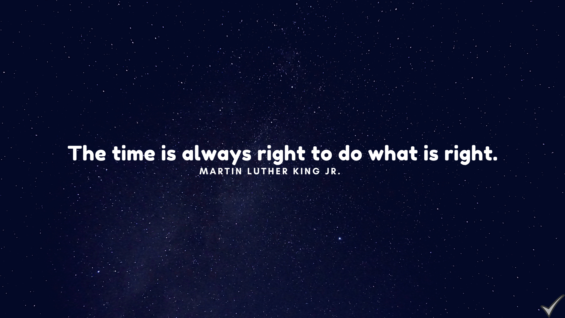 The time is always right to do what is right. – Martin Luther King Jr.[1920×1080]