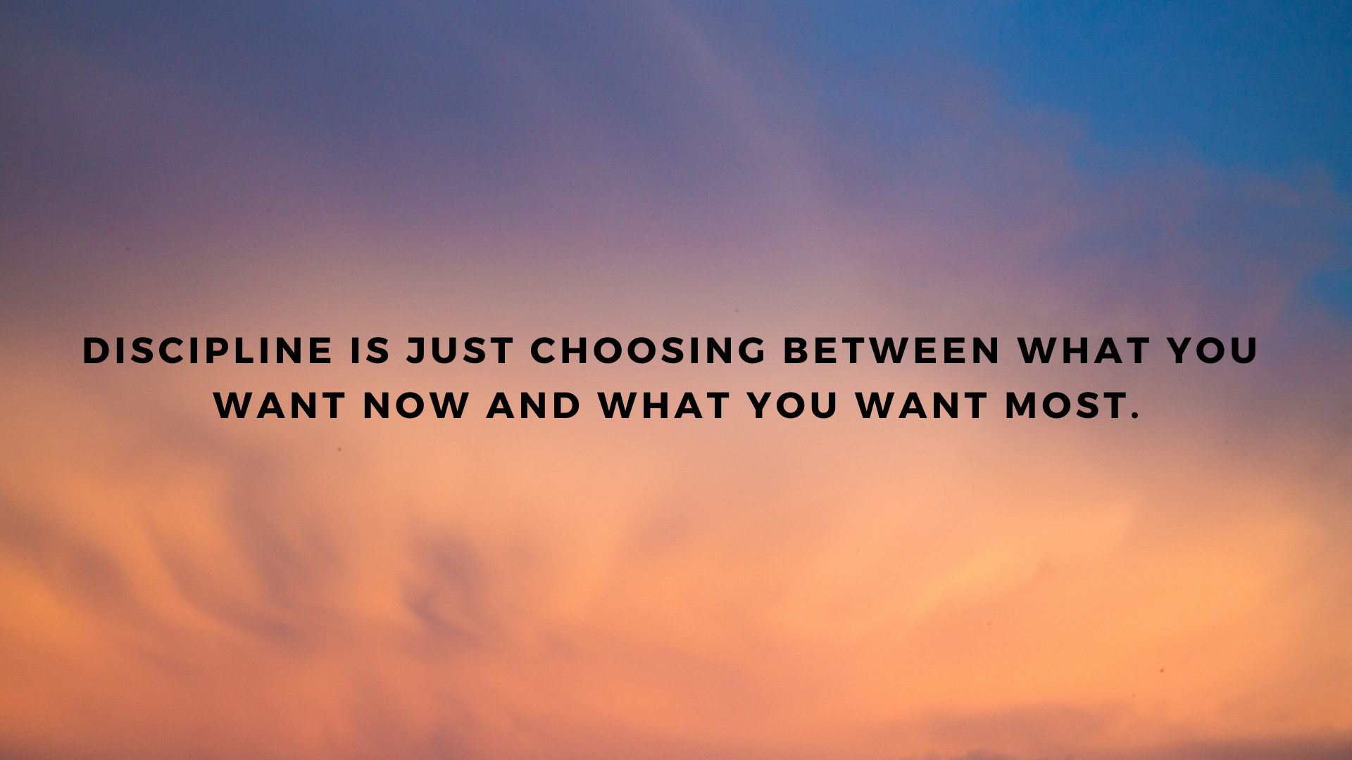 """""""Discipline is just choosing between what you want now and what you want most."""" – Augusta F. Kantra[1920×1080]"""