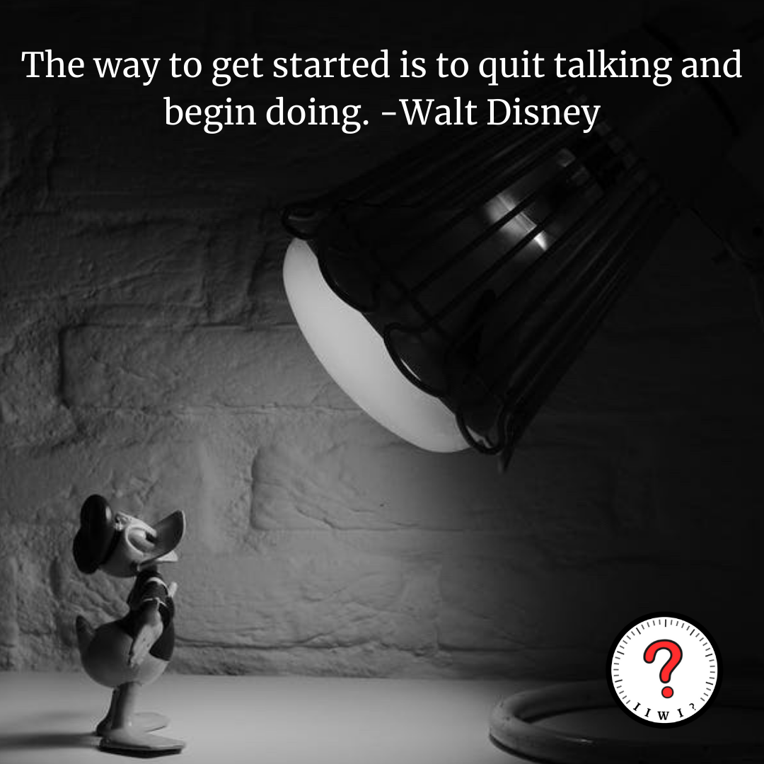 """""""The way to get started is to quit talking and begin doing."""" – Walt Disney [1250 x 1250] @isitworthitinc on Instagram!"""