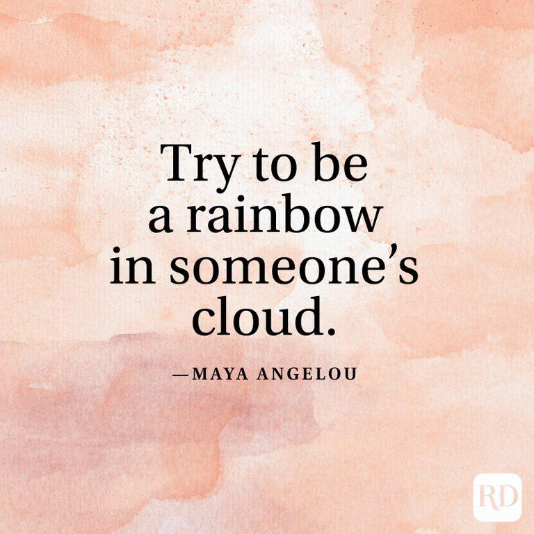 Try to be a rainbow in someone's cloud- MAYA ANGELOU (768X768)