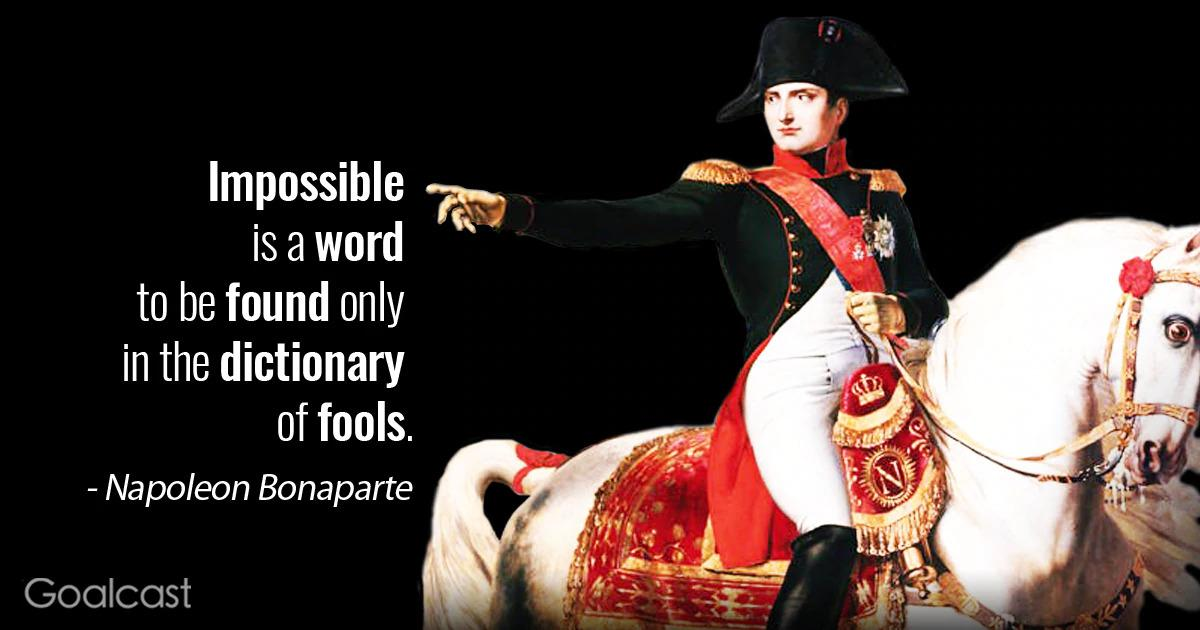"""""""Impossible is a word to be found only in the dictionary of fools."""" – Napoleon Bonaparte [1200×630]"""