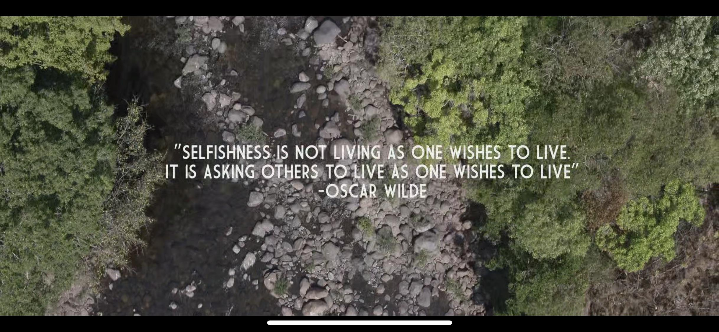 """""""SELFISHNESS IS NOT LIVING AS ONE WISHES TO LIVE. IT IS ASKING OTHERS TO LIVE AS ONE WISHES TO LIVE"""" -OSCAR WILDE [1080]"""