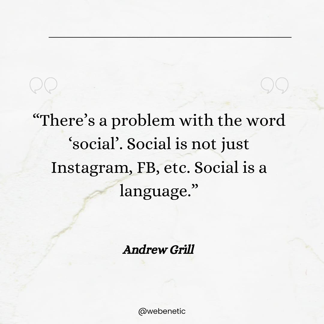 """""""There's a problem with the word 'social'. Social is not just Twitter, FB, etc. Social is a language."""" – Andrew Grill [1080*1080]"""