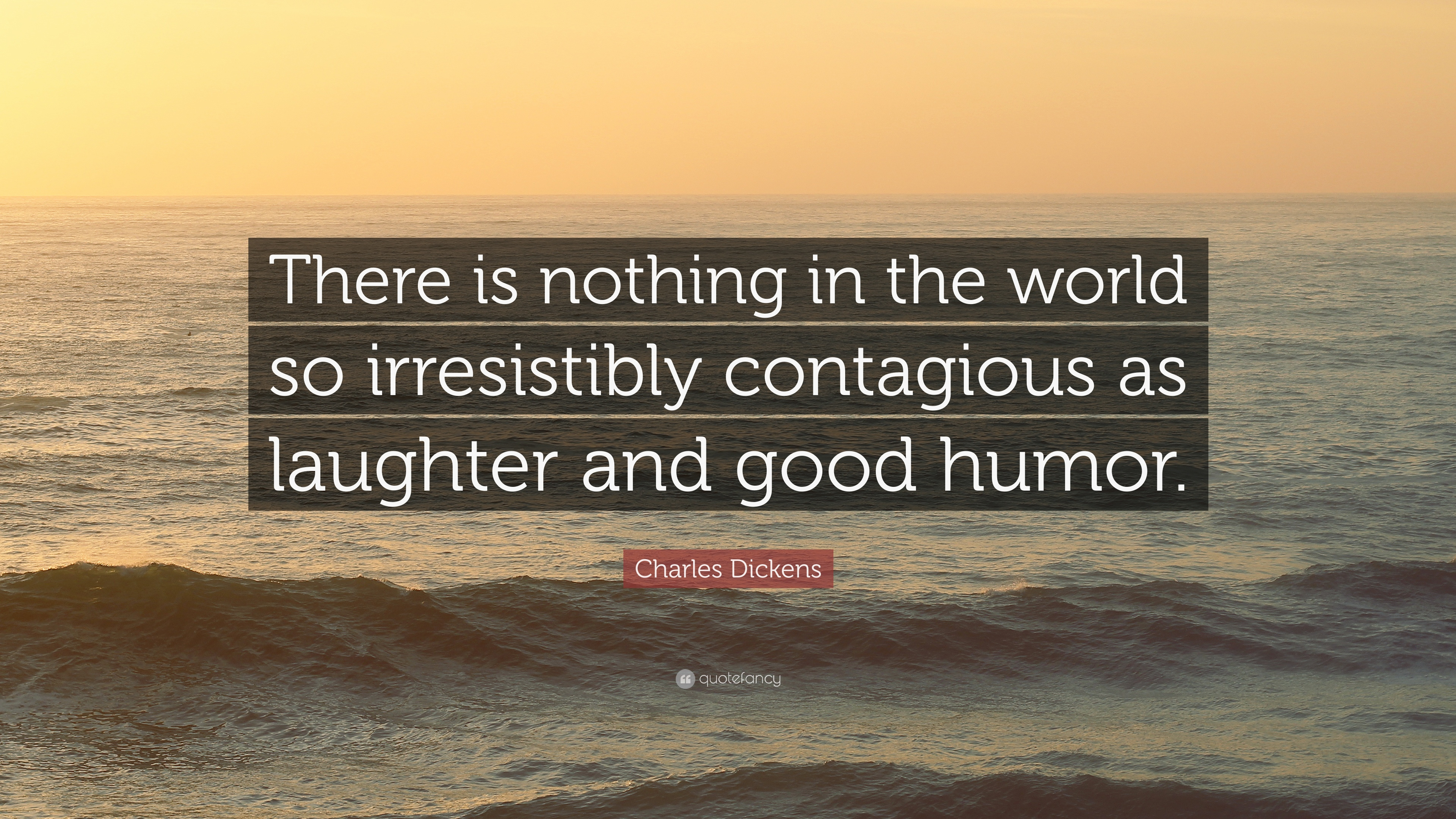 """""""There is nothing in the world so irresistibly contagious as laughter and good humor."""" ~ Charles Dickens [3840×2160]"""
