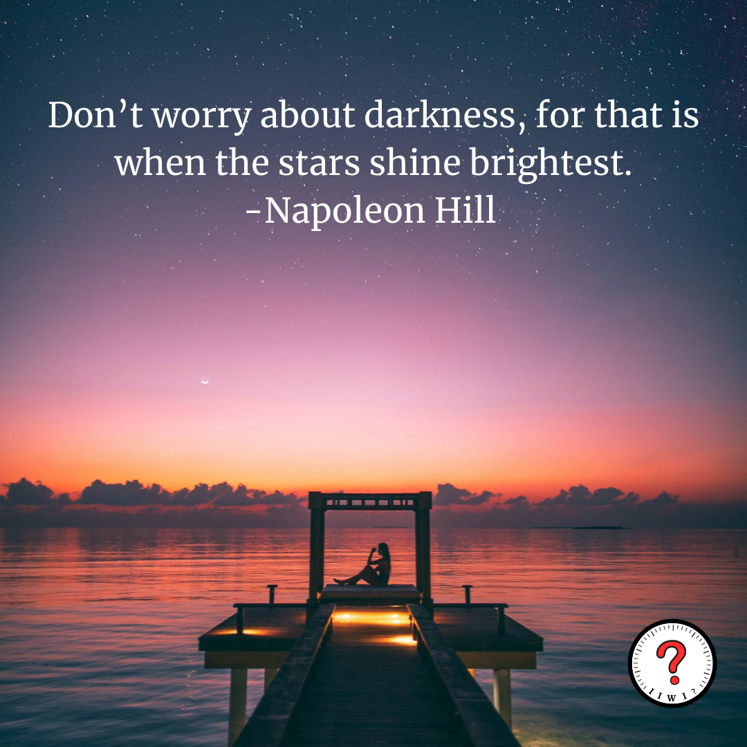"""""""Don't Worry about the darkness, for that is when the stars shine the brightest."""" -Napoleon Hill [1250 x 1250] IG: isitworthitinc"""