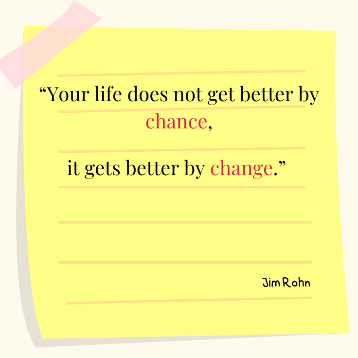 [IMAGE] A small change can make life better and we need to take that chance.