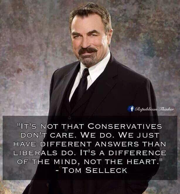 """""""It's a difference of the mind, not the heart."""" -Tom Selleck [614×660]"""