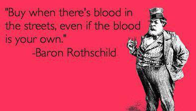 """""""Buy when there's blood in the streets…"""" – Baron Rothchild [395×226]"""