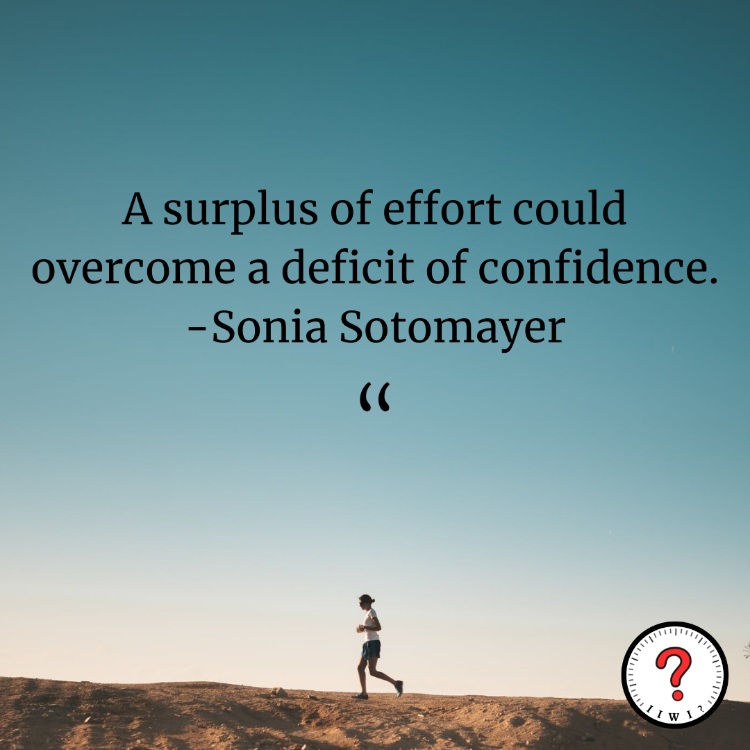 """""""A surplus of effort could overcome a deficit of confidence."""" -Sonia Sotomayer [1250 x 1250] IG: isitworthitinc !"""
