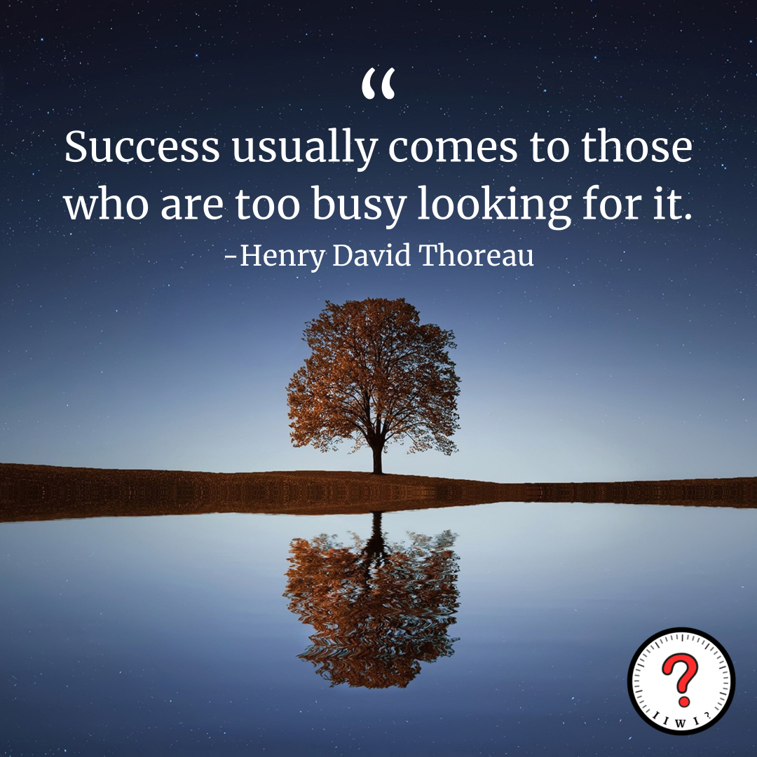 """""""Success usually comes to those who are too busy looking for it."""" -Henry David Thoreau [1250 x 1250] IG: isitworthitinc !"""