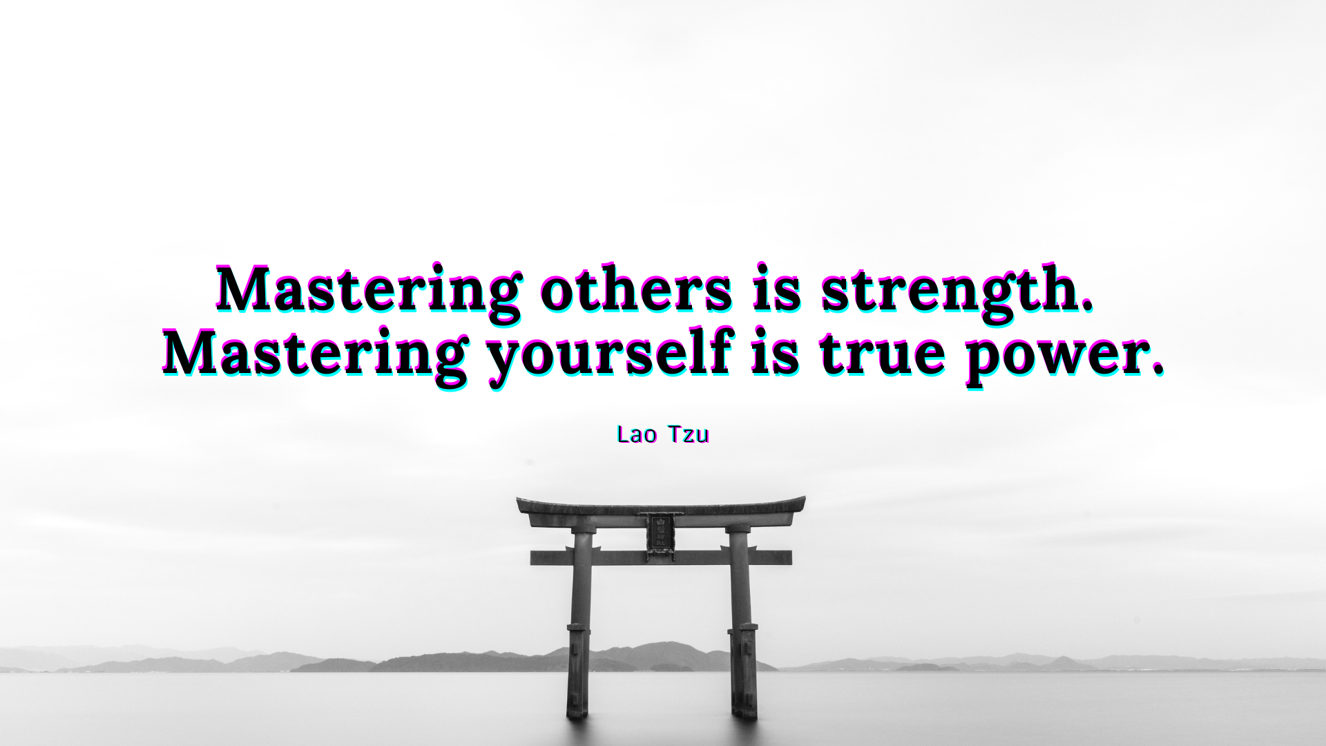 Mastering others is strength. Mastering yourself is true power – Lao Tzu[1920×1080]