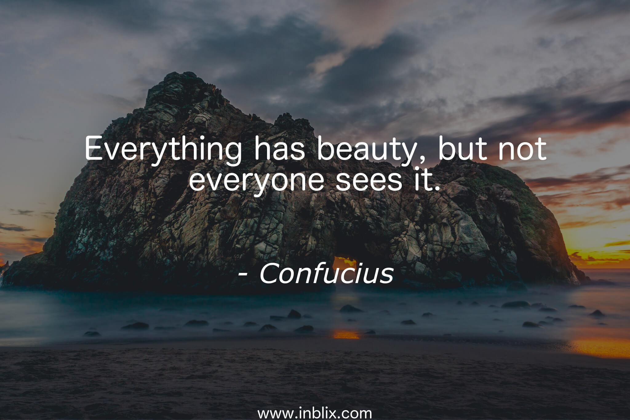 Everything has beauty, but not everyone sees it. – Confucius [2048×1365]