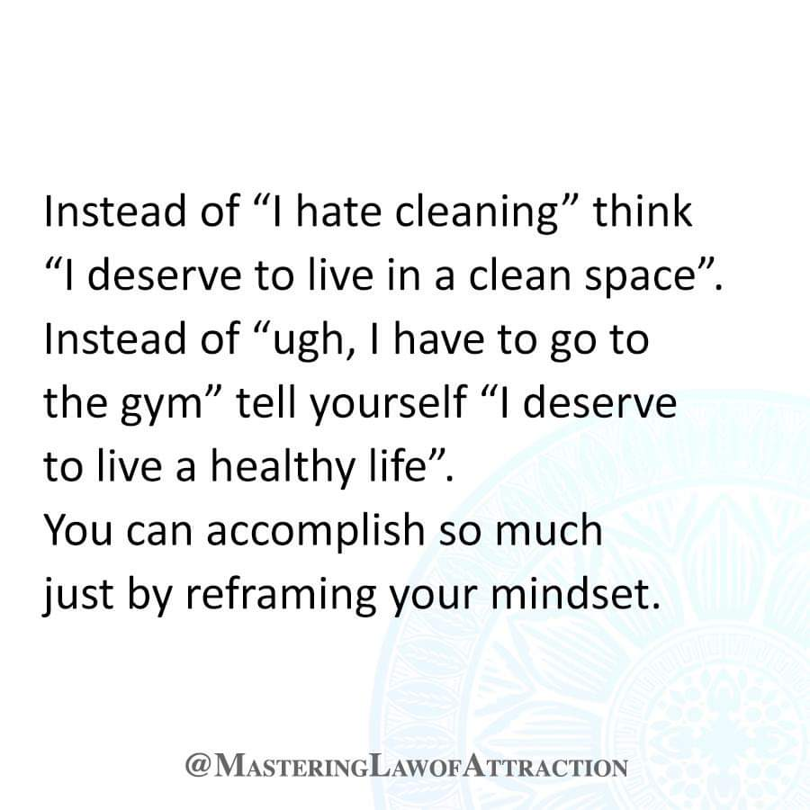 [Image] Changing the way you think about something can make a positive difference on your willingness to do it!