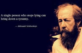 """A single person who stops lying…"" – Aleksandr Solzhenitsyn [180 X 280]"