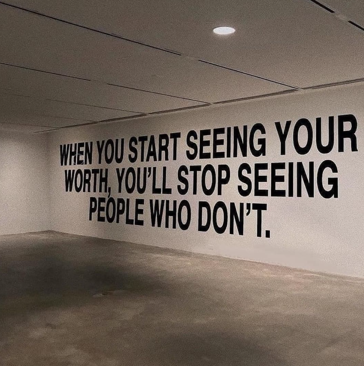 [Image] When you start seeing your worth, You'll stop seeing people who don't.