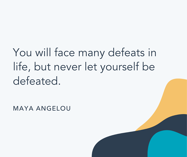 """""""You will face many defeats in life, but never let yourself be defeated."""" – Maya Angelou [649*544]"""