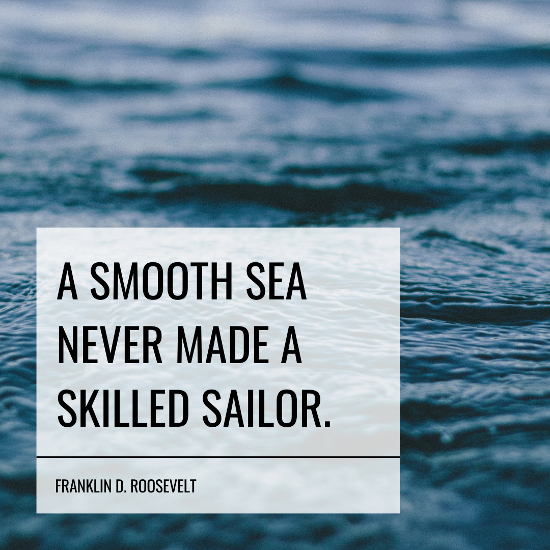 [1080×1080] A smooth sea never made a skilled sailor.