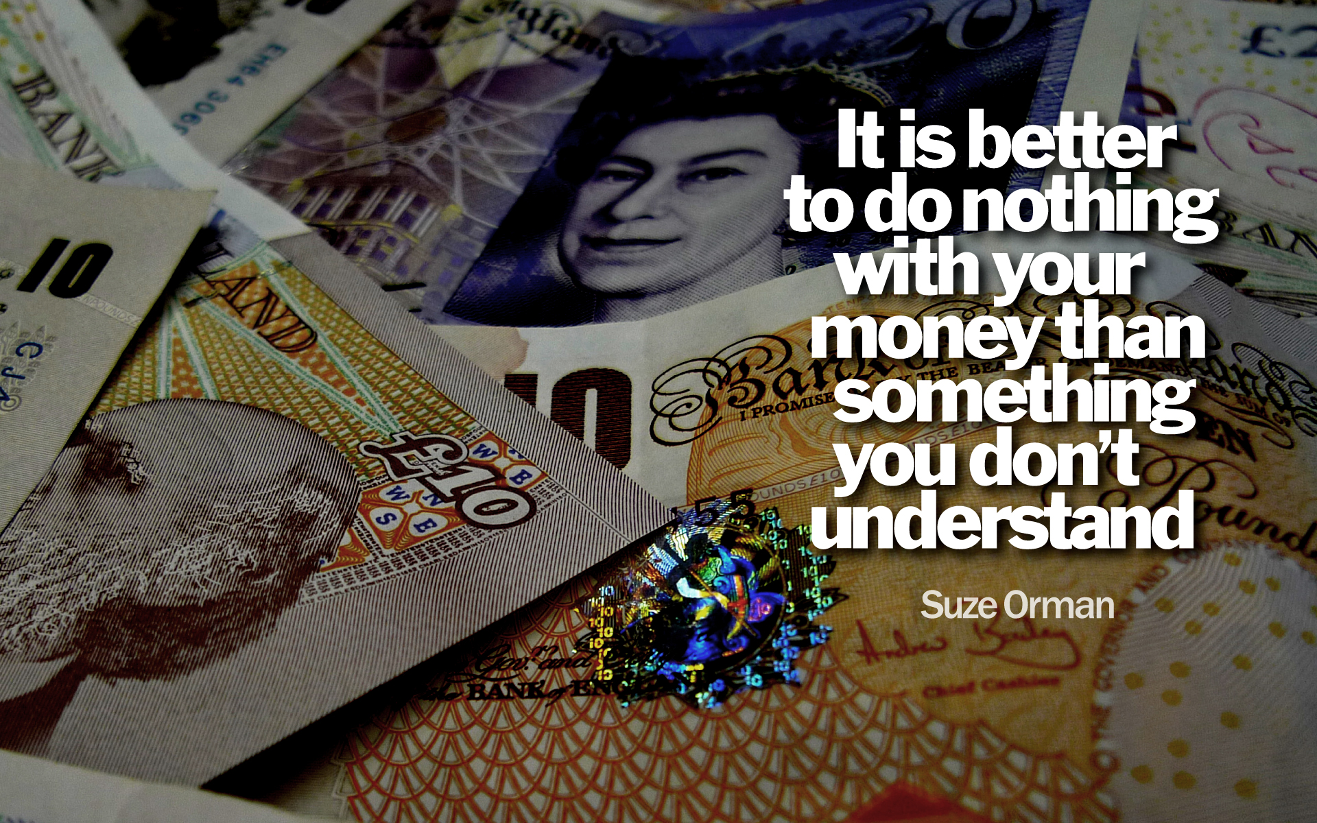 It is better to do nothing with your money than something you don't understand. — Suze Orman [1920×1200]