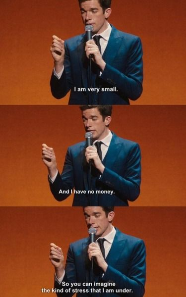 """""""So you can imagine the kind of stress that I am under."""" – John Mulaney (375×600)"""