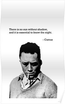 """""""There is no sun without shadow, and it is essential to know the night.""""-Camus [224×360]"""