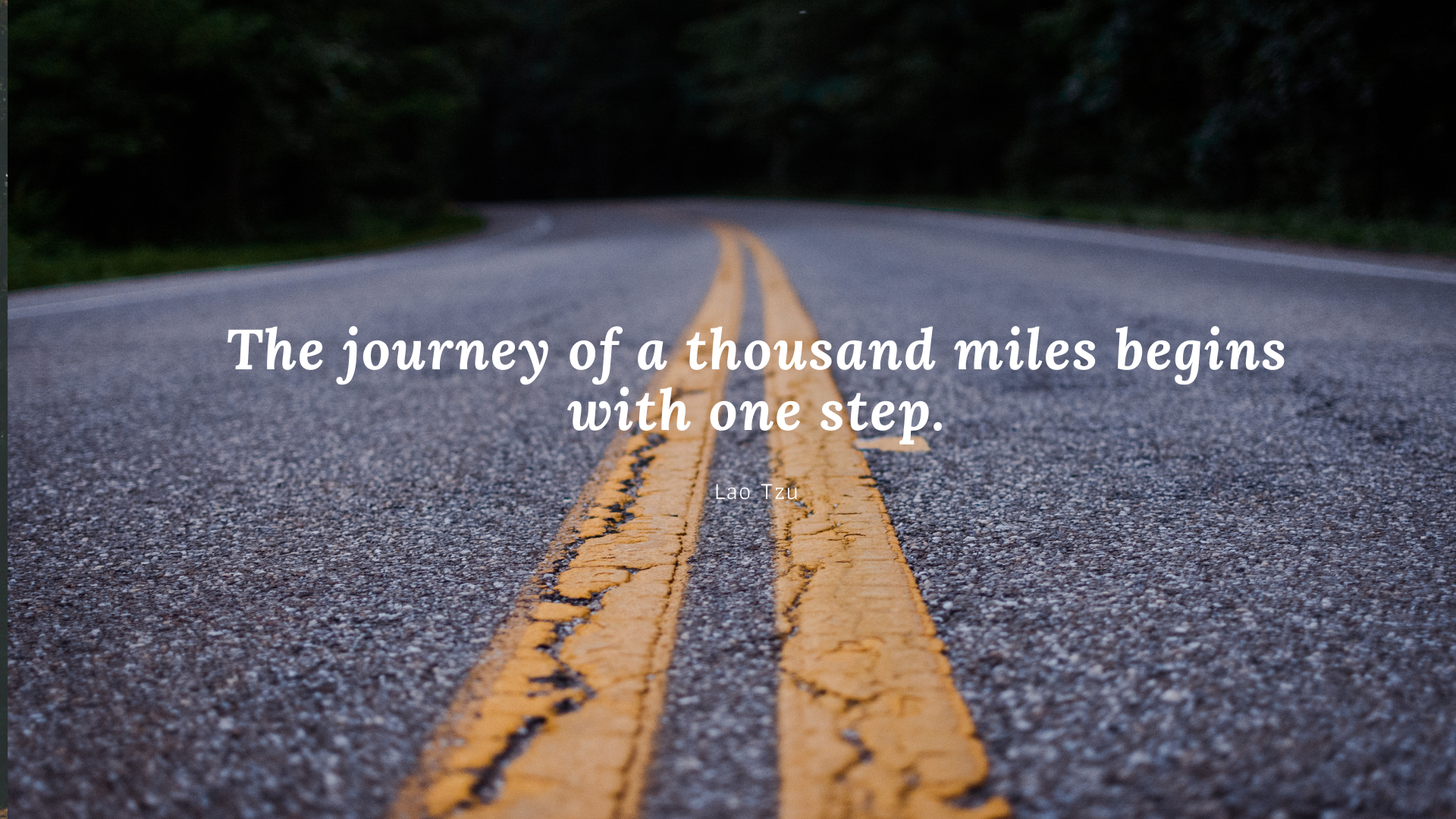 The journey of a thousand miles begins with one step. -Lao Tzu[1920×1080]