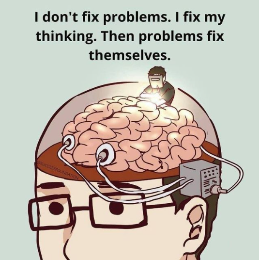 [Image] Fix your thinking, and most of your problems will solve themselves.