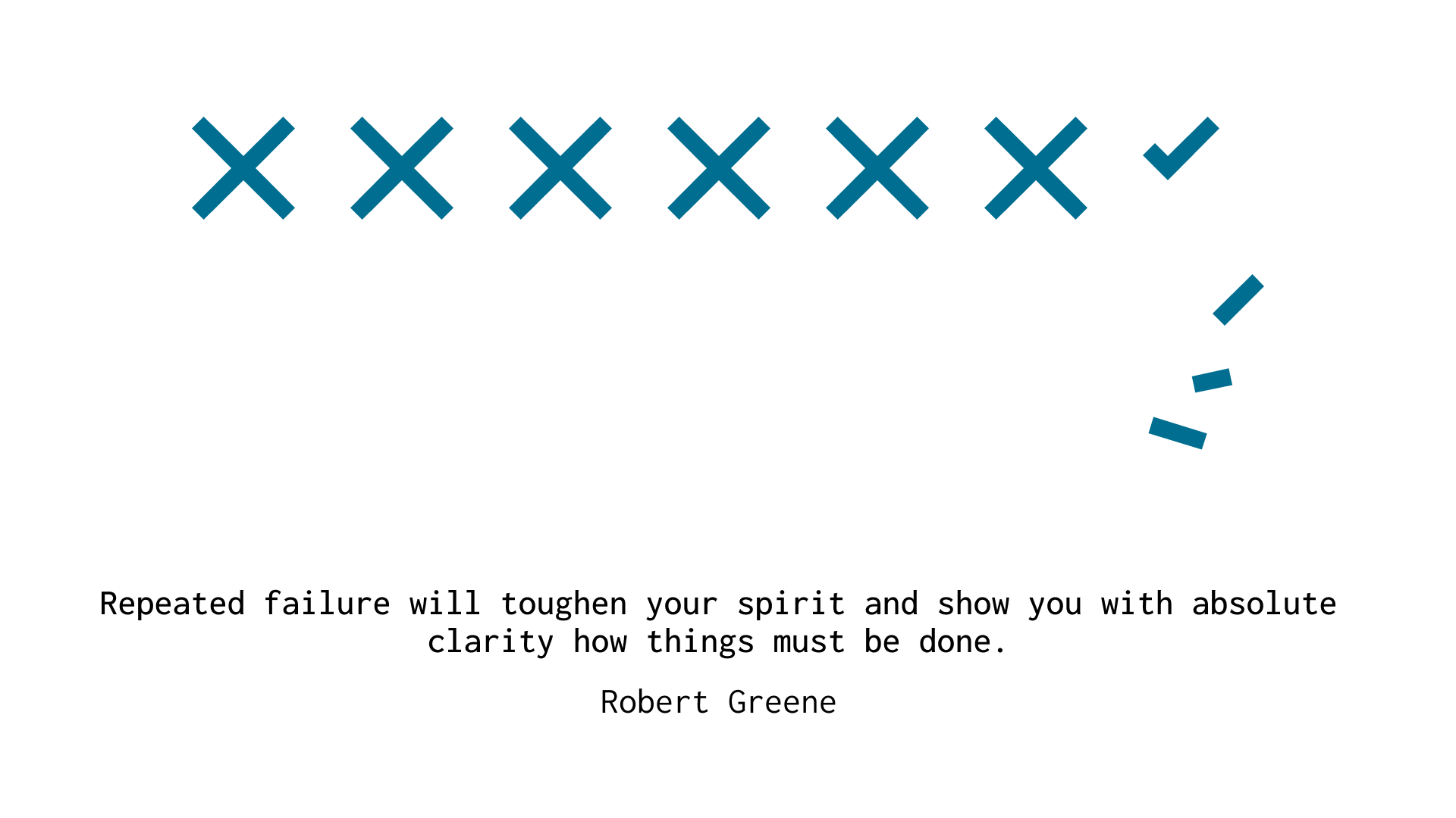 """""""Repeated failure will toughen your spirit and show you with absolute clarity how things must be done."""" -Robert Greene [1920×1080]"""